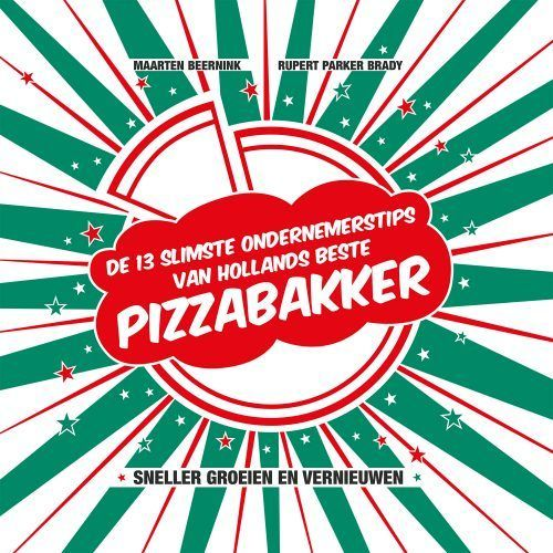De 13 slimste ondernemerstips van Hollands beste pizzabakker